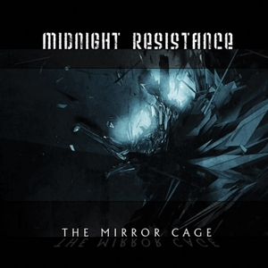 Midnight Resistance - The Mirror Cage (Echosphere Recordings)