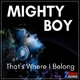 Mighty Boy - That's Where I Belong