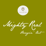 Hangin'' Out by Mighty Real mp3 download