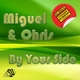 Miguel & Chris By Your Side