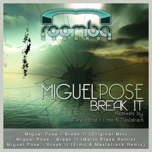 Miguel Pose - Break It (Roomba Records)