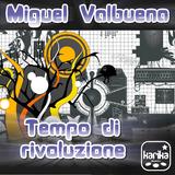 Tempo Di Rivoluzione by Miguel Valbuena mp3 download