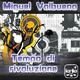 Miguel Valbuena Tempo Di Rivoluzione