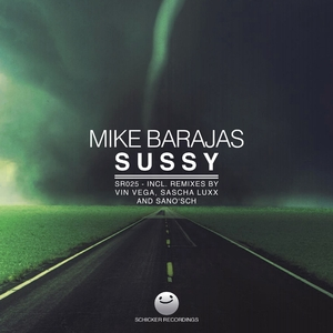 Mike Barajas - Sussy (Schicker Recordings)