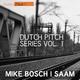 Mike Bosch & Saam Dutch Pitch Series, Vol.1