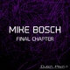 Mike Bosch Final Chapter