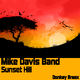 Mike Davis Band Sunset Hill
