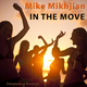 Mike Mikhjian In the Move