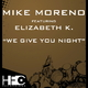 Mike Moreno Feat. Elizabeth K We Give Your Night