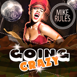 Going Crazy by Mike Rules mp3 download