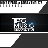 Loudness by Mike Tierra & Bobby Endlezz mp3 download