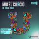Mikel Curcio In Your Soul