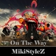 Mikistylez - On the Way