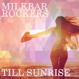 Till Sunrise by Milkbar Rockers mp3 download
