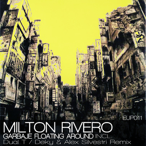 Milton Rivero - Garbage Floating Around (Euphoria Music)