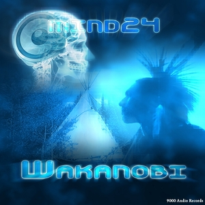 Mind24 - Wakanobi (9000 Audio Records)