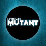 Mutant by Mindbeats mp3 download