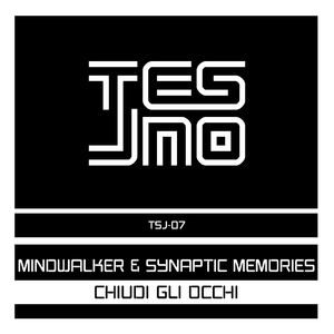 Mindwalker & Synaptic Memories - Chiudi Gli Occhi (Tesjno)
