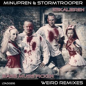 Minupren & Stormtrooper - Eskalieren / Bass muss ficken (Weird Remixes) (Leveltrauma Audio Digital)