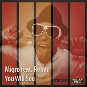 Miqro feat. Ronar - You Will See (Solardish Records)