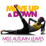 Move Up & Down by Miss Autumn Leaves feat. Frank Degrees & Iane Robbertson mp3 download