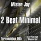 Mister Jay 2 Beat Minimal