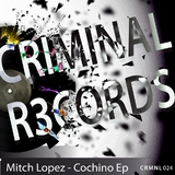 Cochino Ep by Mitch Lopez mp3 download