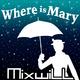 Mixwill Where Is Mary