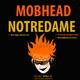 Mobhead Notredame