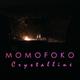 Momofoko - Crystalline
