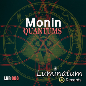 Monin - Quantums (Luminatum Records)