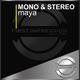 Mono & Stereo Maya