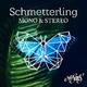 Mono & Stereo Schmetterling