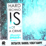 Hardtechno Is Not a Crime by Monster Mush mp3 download