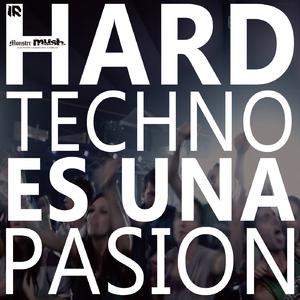 Monster Mush - Hardtechno es una pasion (Intensity)