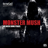 We Need Some Peace by Monster Mush mp3 download