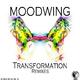 Moodwing Transformation - Remixes
