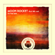 Moon Rocket feat. Bel Ami To the Sun