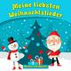 Moravec's Kinderwelt Meine liebsten Weihnachtslieder