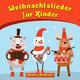 Moravec's Kinderwelt Weihnachtslieder für Kinder