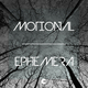 Motional Ephemera