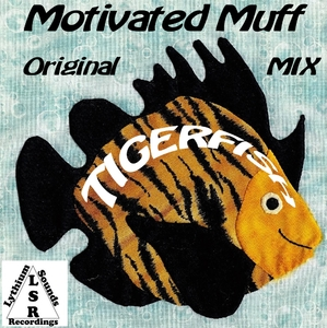 Motivated Muff - Tigerfish (Lythium Sounds Recordings)