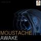 Moustache Awake