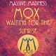 Mox - Waiting for the Sunrise