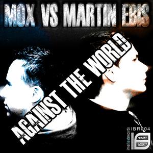 Mox vs. Martin Ebis  - Against the World (Inner Beats Records)