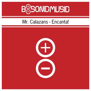 Mr. Calazans - Encanta! (B-Sonic Red)