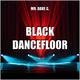 Mr. Dave G. Black Dancefloor