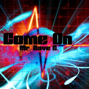 Mr. Dave G. - Come On (D G)