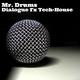 Mr. Drums Dialogue Fx Tech-House