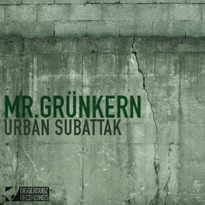 Mr.Grünkern - Urban Subattak  (Biggerdubz)